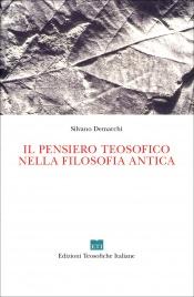IL PENSIERO TEOSOFICO NELLA FILOSOFIA ANTICA di Silvano Demarchi