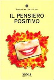 IL PENSIERO POSITIVO di Giuliana Proietti