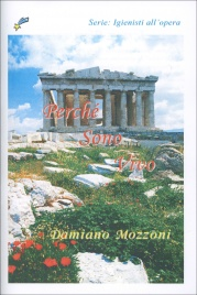 PERCHé SONO VIVO Serie igienisti all'opera di Damiano Mozzoni