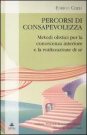 PERCORSI DI CONSAPEVOLEZZA di Enrico Cheli