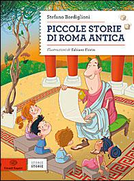 PICCOLE STORIE DI ROMA ANTICA di Stefano Bordiglioni, Fabiano Fiorin