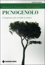 PICNOGENOLO L'integratore più versatile in natura di Richard A. Passwater, Jack Challem