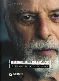 LE PIETRE DEL CAMMINO di Alejandro Jodorowsky