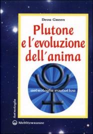 PLUTONE E L'EVOLUZIONE DELL'ANIMA Astrologia evolutiva di Deva Green