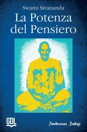 LA POTENZA DEL PENSIERO di Swami Sivananda