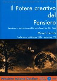 IL POTERE CREATIVO DEL PENSIERO Conferenza 10 Ottobre 2004 - Mp3 di Marco Ferrini