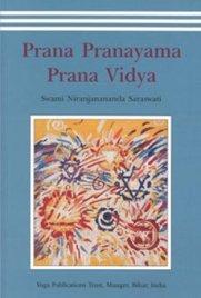 PRANA PRANAYAMA PRANA VIDYA di Paramahansa Niranjanananda