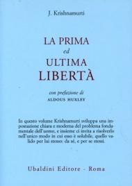 LA PRIMA ED ULTIMA LIBERTà Prefazione di Aldous Huxley di Jiddu Krishnamurti