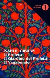 IL PROFETA - IL GIARDINO DEL PROFETA - IL VAGABONDO di Kahlil Gibran