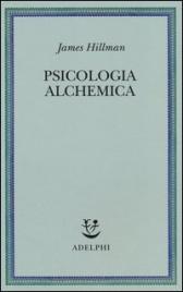 PSICOLOGIA ALCHEMICA di James Hillman