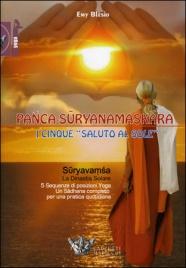 """Panca-Suryanamaskara - I Cinque """"Saluto Al Sole"""""""