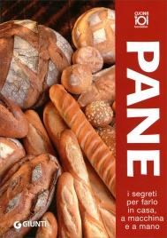 Pane - I Segreti per Farlo in Casa, a Macchina e a Mano