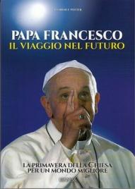 Papa Francesco, il Viaggio nel Futuro