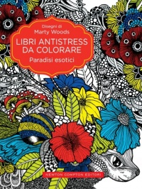 Libri Antistress da Colorare - Paradisi Esotici