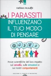 I Parassiti Influenzano il Tuo Modo di Pensare