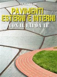 Pavimenti Esterni e Interni con il Fai da Te (eBook)