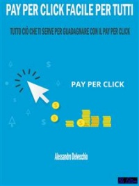 Pay per Click Facile per Tutti (eBook)