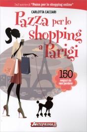 Pazza per lo Shopping a Parigi