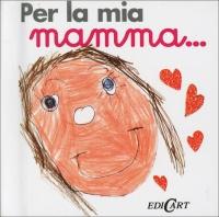Per la Mia Mamma...