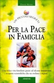 100 Piccoli Segreti per la Pace in Famiglia