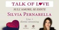 """Talk of Love """"Sull'amore, se esiste"""" con Silvia Pernarella – Lunedì 26 ottobre 2020"""