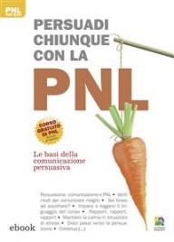 Persuadi Chiunque con la PNL (eBook)