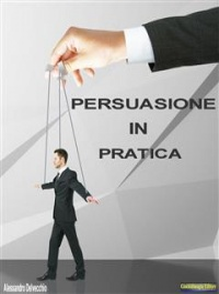 Persuasione in Pratica (eBook)