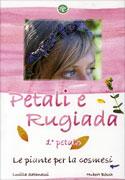 Petali e Rugiada - 1° Petalo le Piante per la Cosmesi