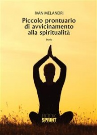 Piccolo Prontuario di Avvicinamento alla Spiritualità (eBook)