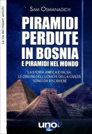 Piramidi Perdute in Bosnia e Piramidi nel Mondo