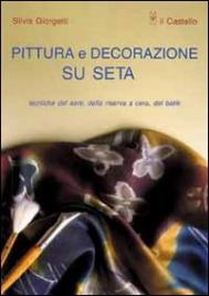 Pittura e Decorazione su Seta