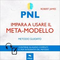 PNL - Impara a Usare il Meta-Modello (Audiocorso Mp3)