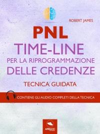 PNL - Time-Line per la Riprogrammazione delle Credenze (eBook)