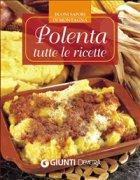 Polenta: Tutte le Ricette (eBook)