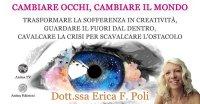 """Diretta streaming """"Cambiare occhi, cambiare il mondo"""" con Erica F. Poli – Sabato 13 febbraio 2021"""