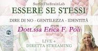 "Diretta Streaming - SurfinTheBrainLab ""Essere se stessi"" con Erica F. Poli - Giovedì 28 gennaio 2021"