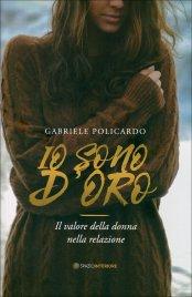 IO SONO D'ORO Il valore della donna nella relazione di Gabriele Policardo