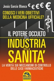 Il Potere Occulto dell'Industria della Sanità