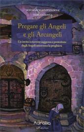 Pregare gli Angeli e gli Arcangeli