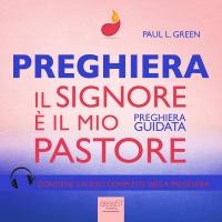 Preghiera - Il Signore è il Mio Pastore (AudioLibro Mp3)