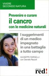 Prevenire e Curare il Cancro con le Medicine Naturali