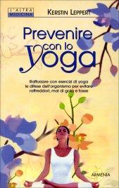 Prevenire con lo Yoga (Vecchia Edizione)