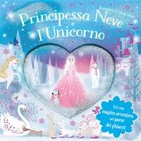 Principessa Neve e l'Unicorno