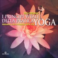 I Principi Vitali della Pratica Yoga