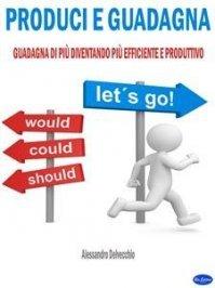 Produci e Guadagna (eBook)
