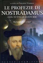 Le Profezie di Nostradamus con Tutte le Centurie