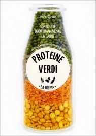 Proteine Verdi - La Bibbia - Sostituire Quotidianamente la Carne