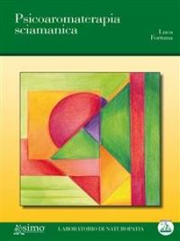 Psicoaromaterapia Sciamanica (eBook)