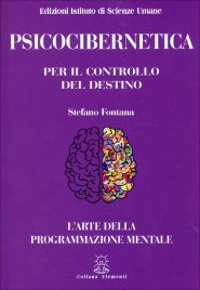 Psicocibernetica per il Controllo del Destino
