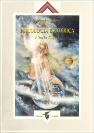Psicologia Esoterica - I Sette Raggi